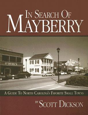 In Search of Mayberry: A Guide to North Carolina's Favorite Small Towns
