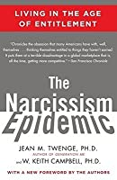The Narcissism Epidemic: Living in the Age of Entitlement