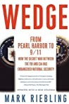 Wedge: From Pearl Harbor to 9/11: How the Secret War between the FBI & CIA Has Endangered National Security