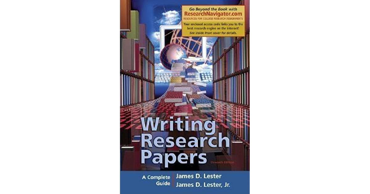writing research papers lester 11th edition Writing research papers, research navigator edition (11th edition) by james d lester, jim d lester.