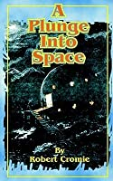 A Plunge Into Space