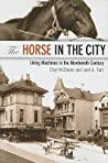 The Horse in the City by Clay McShane