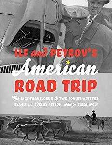 Ilf and Petrov's American Road Trip: The 1935 Travelogue of Two Soviet Writers