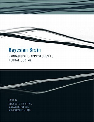 Bayesian Brain: Probabilistic Approaches to Neural Coding
