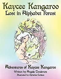 Kaycee Kangaroo Lost in Alphabet Forest: Adventures of Kaycee Kangaroo