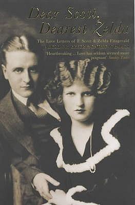 Dear Scott, Dearest Zelda by F. Scott Fitzgerald