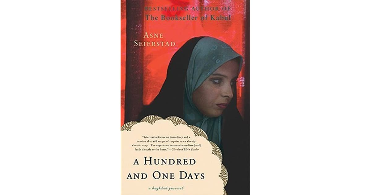 A Hundred And One Days A Baghdad Journal By Sne Seierstad