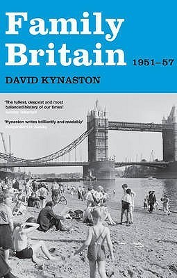 Family Britain, 1951 1957 (Tales Of A New Jerusalem)