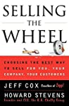 Selling The Wheel: Choosing The Best Way To Sell For You Your Company Your Customers