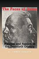 Faces of Janus: Marxism and Fascism in the Twentieth Century