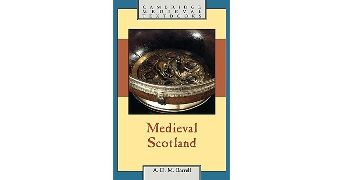 Medieval Scotland (Cambridge Medieval Textbooks)