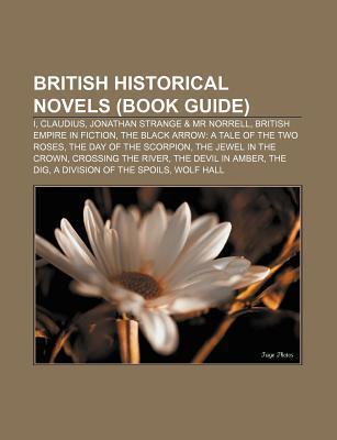British Historical Novels (Book Guide): I, Claudius, Jonathan Strange & MR Norrell, British Empire in Fiction
