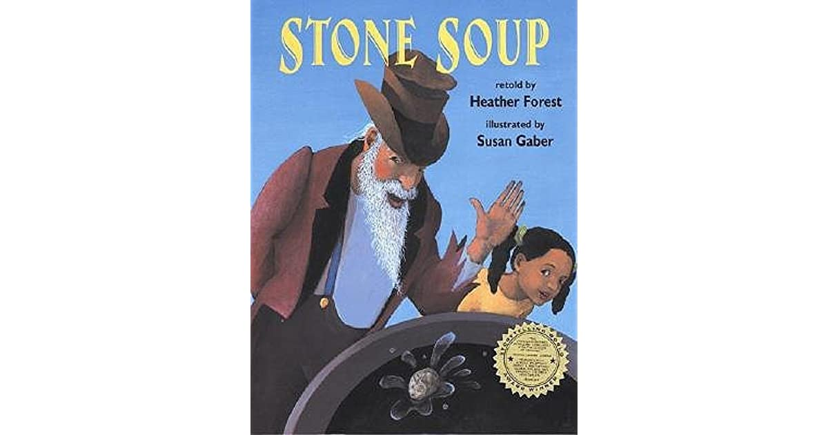 analysis of stone soup and the The fable of stone soup is a fable of barefoot hustler economics imagine a much more ritualized economy, where the soldier meekly accepts the assertion of the old if anything, all of the above make a christmas carol a quintessentially european fable and the stone soup a more universal one for me.