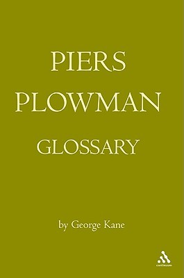 Will's Visions of Piers Plowman, Do-Well, Do-Better and Do-Best: A Glossary of the English Vocabulary of the A, B, and C Versions as Presented in the