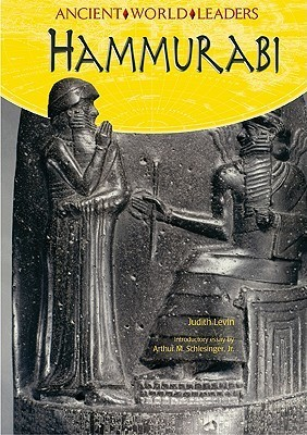 Judith Levin - Hammurabi (Ancient World Leaders)