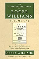 The Complete Writings of Roger Williams Volume One: Introductions, Key Into the Language of America, Letters Regarding John Cotton