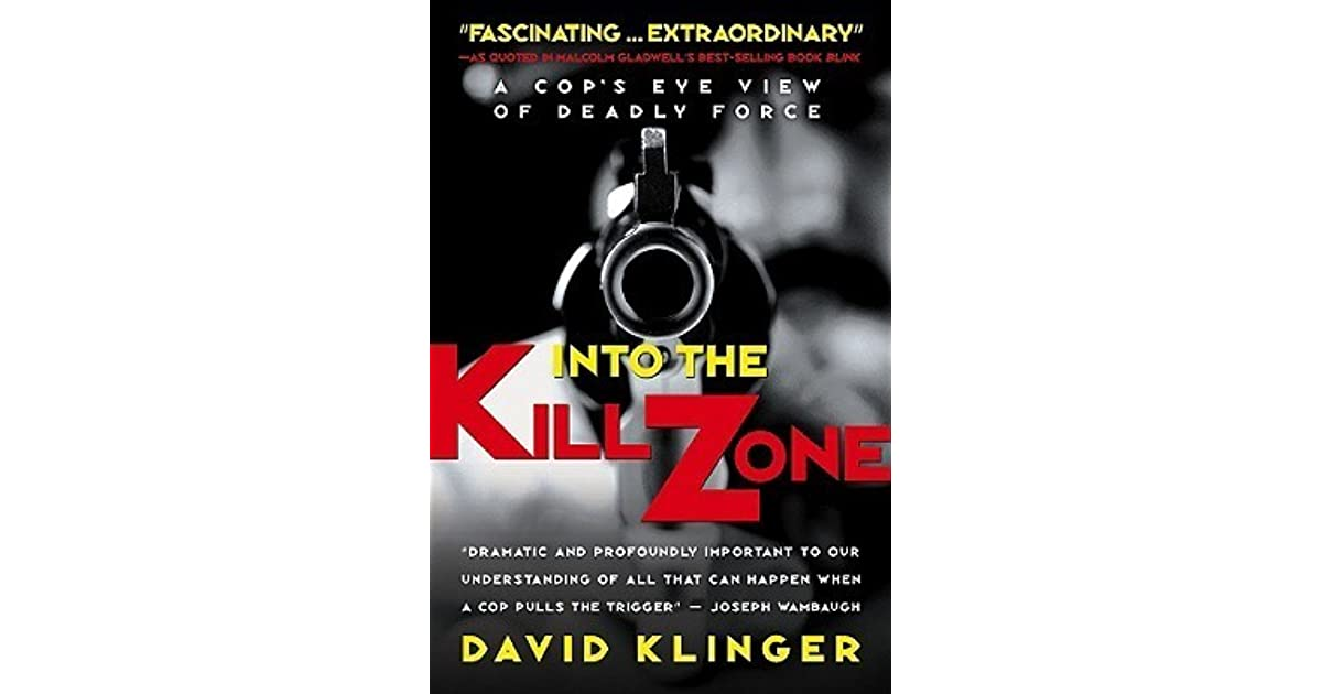 Into the kill zone a cops eye view of deadly force by david klinger fandeluxe Epub