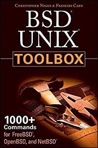 BSD UNIX Toolbox: 1000+ Commands for FreeBSD, OpenBSD, and NetBSD Power Users