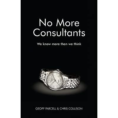 No More Consultants We Know More Than We Think By Chris Collison