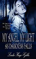 My Angel, My Light as Darkness Falls