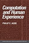 Computation and Human Experience by Philip E. Agre