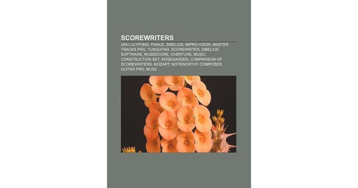 Scorewriters: Gnu Lilypond, Finale, Sibelius, Impro-Visor, Master