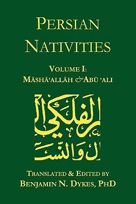 Persian Nativities Volume I: Masha'allah and Abu 'Ali