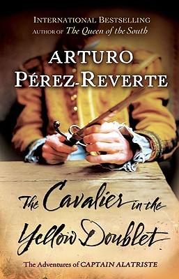 The Cavalier in the Yellow Doublet by Arturo Pérez-Reverte