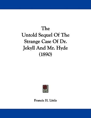 The Untold Sequel Of The Strange Case Of Dr. Jekyll And Mr. Hyde (1890)