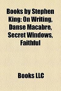 Books by Stephen King: On Writing, Danse Macabre, Secret Windows, Faithful (Study Guide)