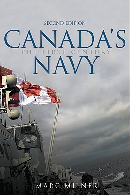 Canada's Navy, 2nd Edition The First Century