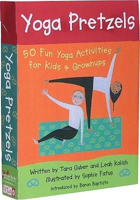 Yoga Pretzels: 50 Fun Yoga Activities for Kids & Grownups