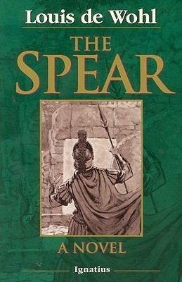The Spear: A Novel of the Crucifixion