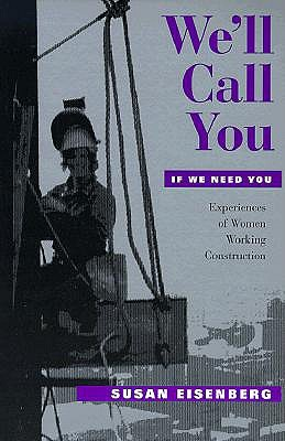 We'll Call You If We Need You by Susan Eisenberg