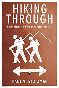 Hiking Through: Finding Peace and Freedom on the Appalachian Trail