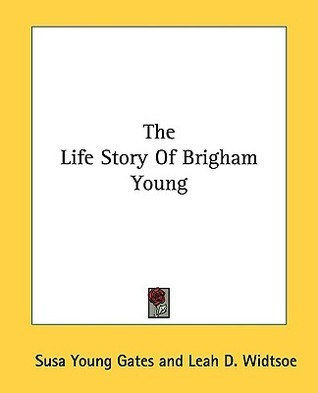 The Life Story Of Brigham Young