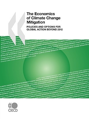 The Economics of Climate Change Mitigation: Policies and Options for Global Action beyond 2012