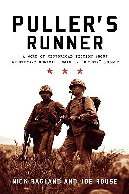 Puller's Runner: A Work of Historical Fiction about Lieutenant General Lewis B. 'chesty' Puller
