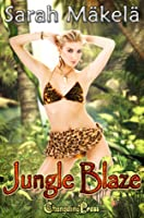 Jungle Blaze (The Amazon Chronicles, #3)