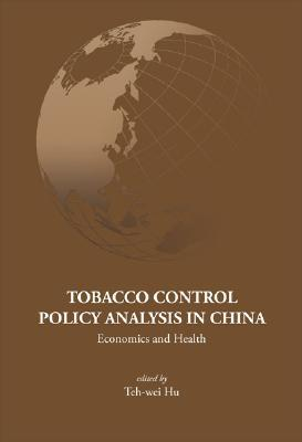 Tobacco Control Policy Analysis In China (Series on Contemporary China)