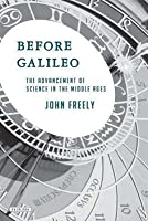 Before Galileo: The Advancement of Science in the Middle Ages