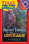 Time For Kids: Harriet Tubman: A Woman of Courage