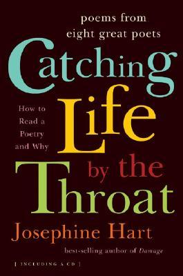 Catching Life by the Throat: How to Read Poetry and Why [With CD]