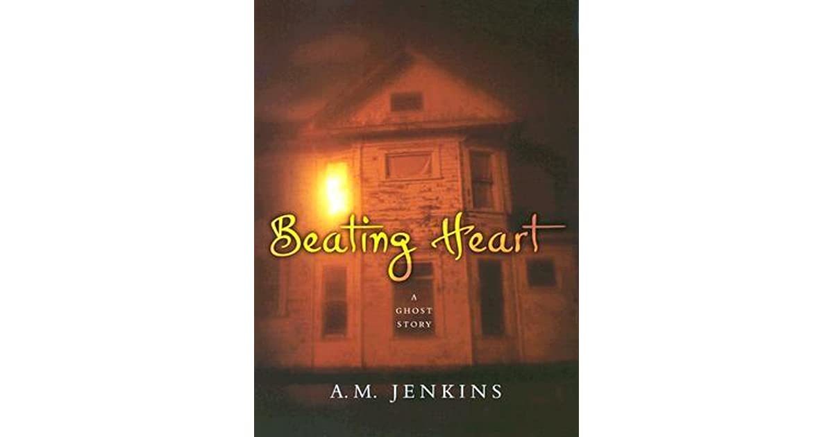 Beating Heart: A Ghost Story by A M  Jenkins