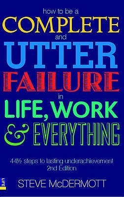 How to be a complete and utter failure