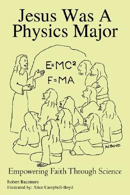 Jesus Was a Physics Major: Empowering Faith Through Science