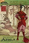 The Tale of Azula (Avatar, The Last Airbender: The Earth Kingdom Chronicles, #2)