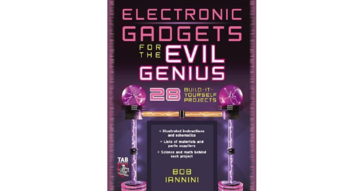 Electronic Gadgets for the Evil Genius Second Edition