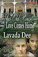This Old House: Love Comes Home