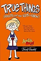Amelia Rules! Volume 6: True Things Adults Don't Want Kids to Know (Amelia Rules! #6)